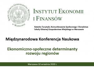 """Międzynarodowa Konferencja Naukowa """"Ekonomiczno-społeczne determinanty rozwoju regionów"""""""