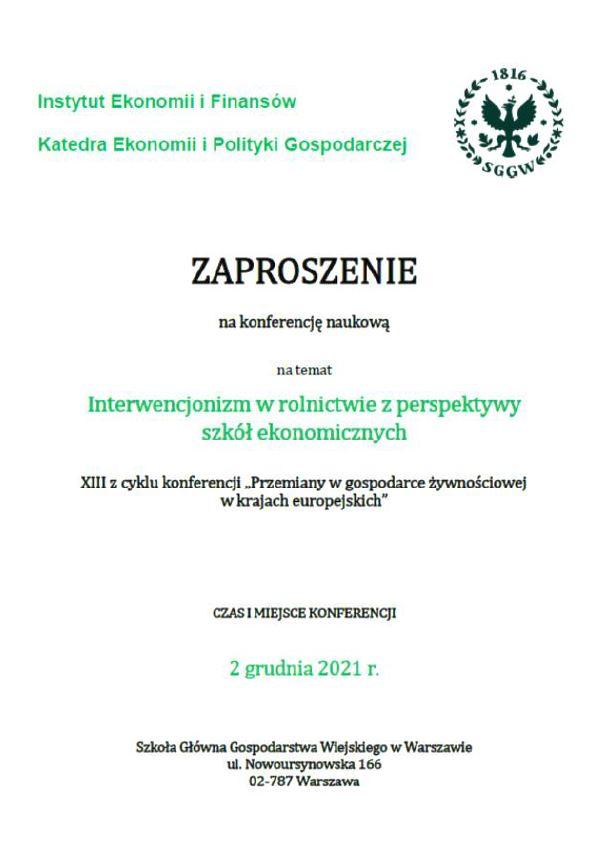 """Zaproszenie na międzynarodową konferencję naukową """"Interwencjonizm w rolnictwie z perspektywy szkół ekonomicznych"""", XIII z cyklu konferencji """"Przemiany w gospodarce żywnościowej  w krajach europejskich"""""""